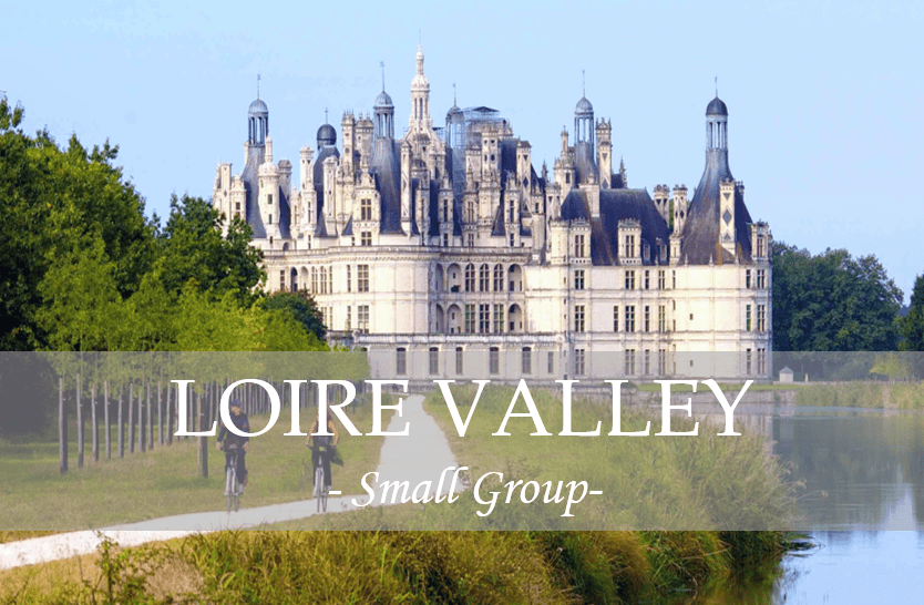 small group loire valley tour