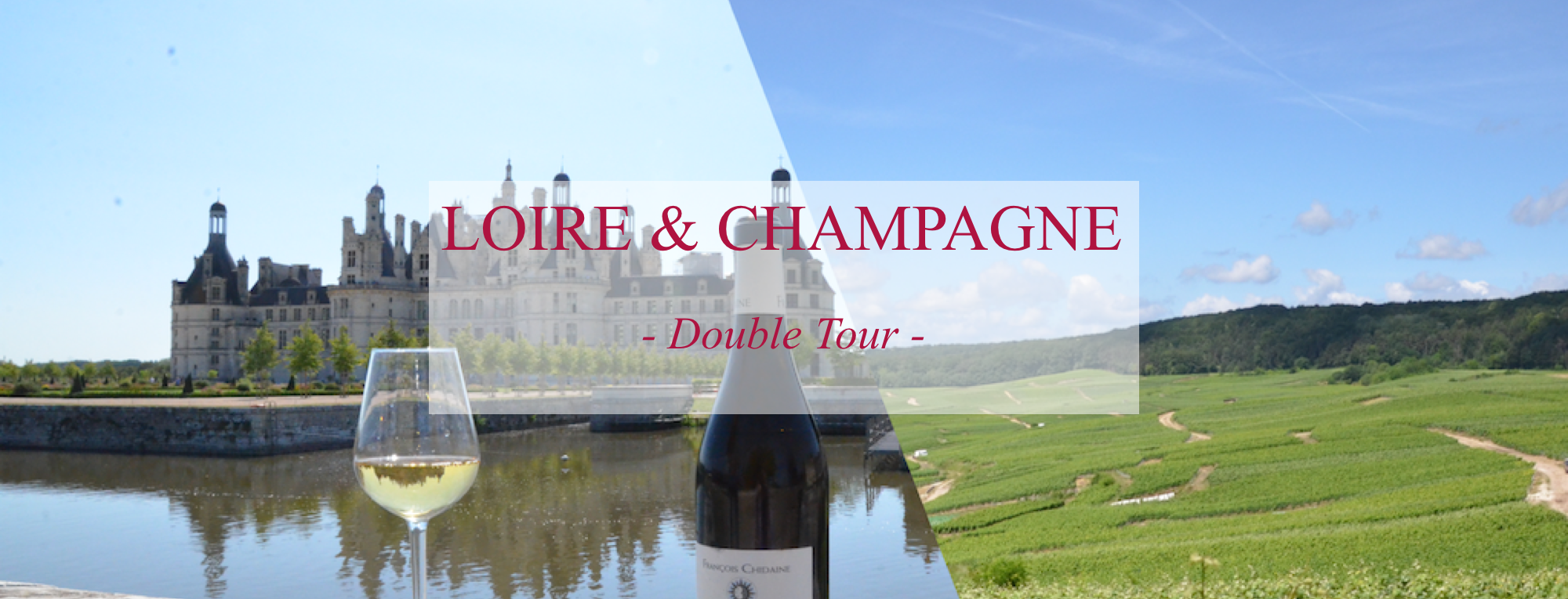 Loire and Champagne double tour